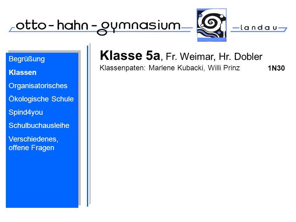 Klasse 5a, Fr. Weimar, Hr. Dobler Klassenpaten: Marlene Kubacki, Willi Prinz