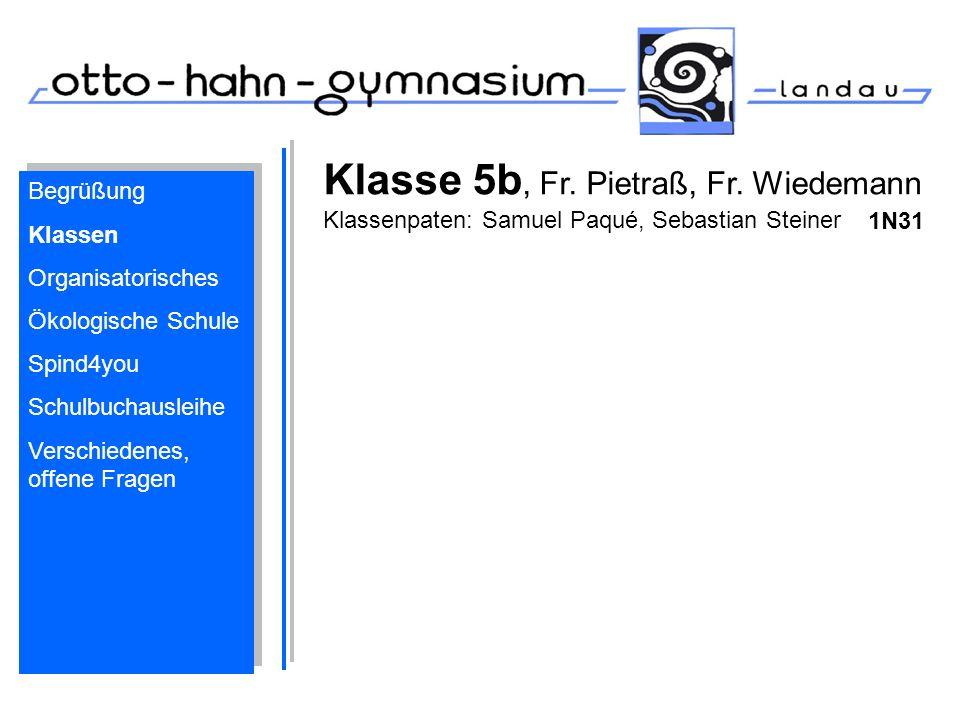 Klasse 5b, Fr. Pietraß, Fr. Wiedemann Klassenpaten: Samuel Paqué, Sebastian Steiner