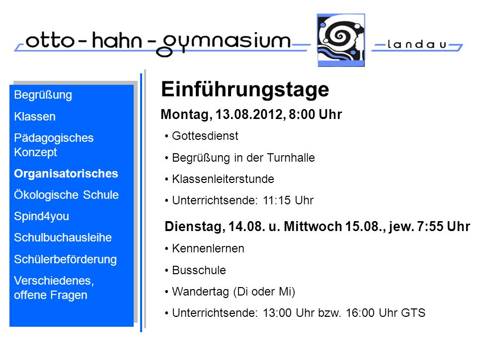 Einführungstage Montag, 13.08.2012, 8:00 Uhr
