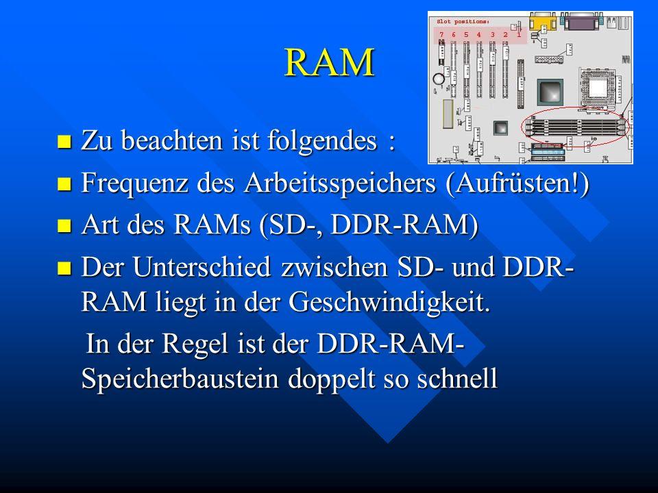RAM Zu beachten ist folgendes :