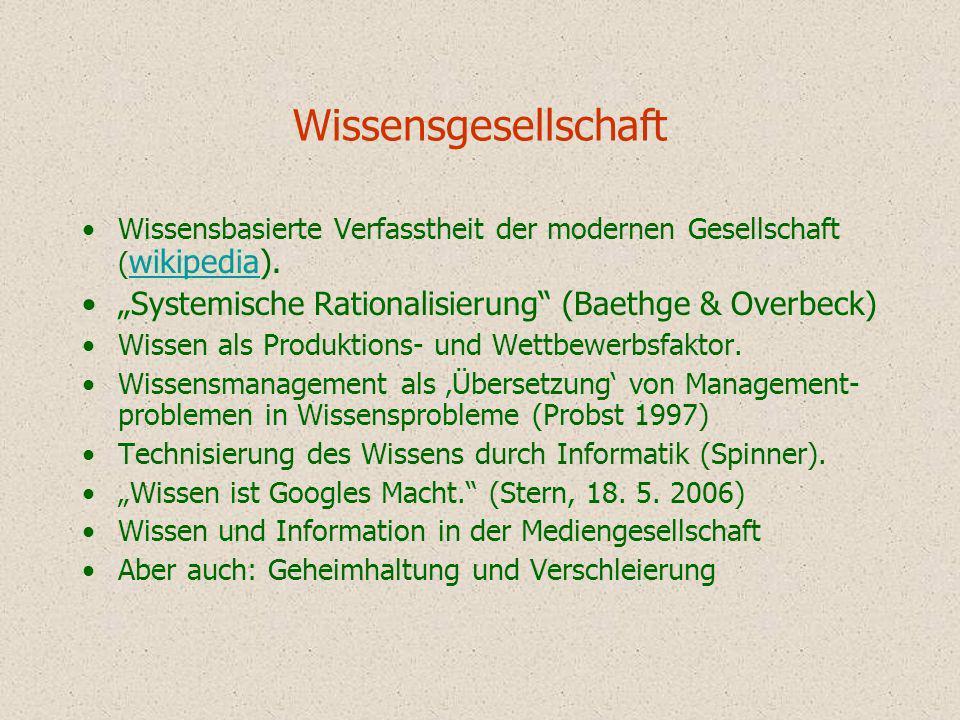 """WissensgesellschaftWissensbasierte Verfasstheit der modernen Gesellschaft (wikipedia). """"Systemische Rationalisierung (Baethge & Overbeck)"""