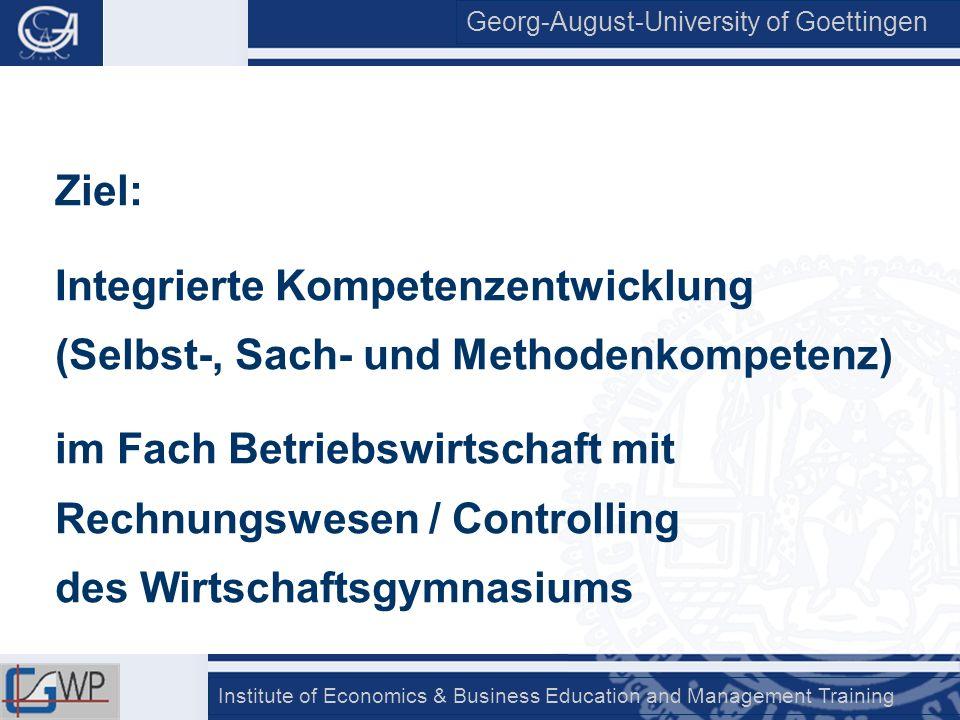 Ziel:Integrierte Kompetenzentwicklung (Selbst-, Sach- und Methodenkompetenz)