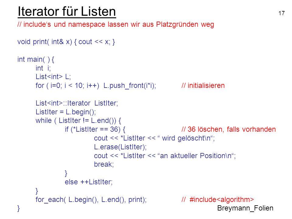 Iterator für Listen // include's und namespace lassen wir aus Platzgründen weg. void print( int& x) { cout << x; }