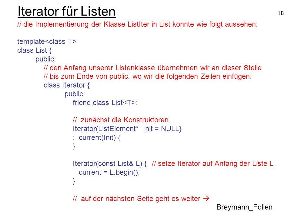 Iterator für Listen // die Implementierung der Klasse ListIter in List könnte wie folgt aussehen: template<class T>