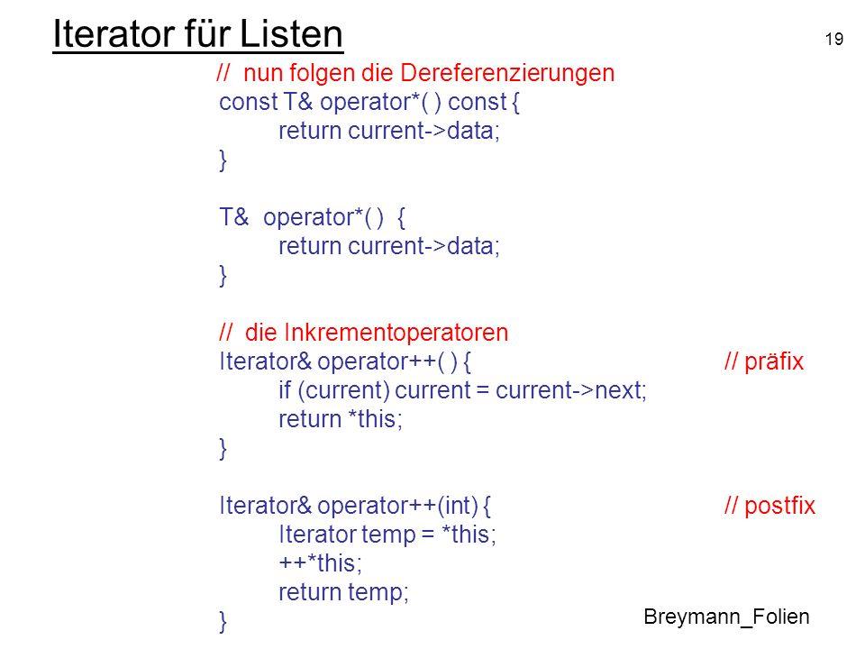 Iterator für Listen const T& operator*( ) const {