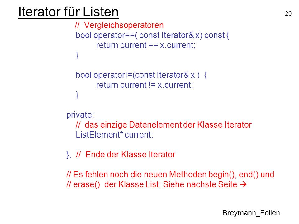 Iterator für Listen bool operator==( const Iterator& x) const {