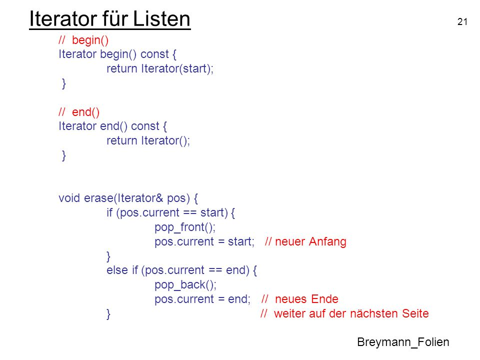 Iterator für Listen Iterator begin() const { return Iterator(start); }