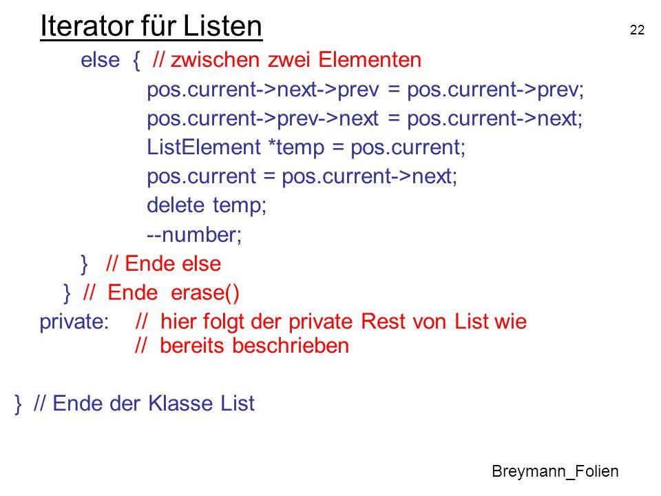 Iterator für Listen else { // zwischen zwei Elementen. pos.current->next->prev = pos.current->prev;