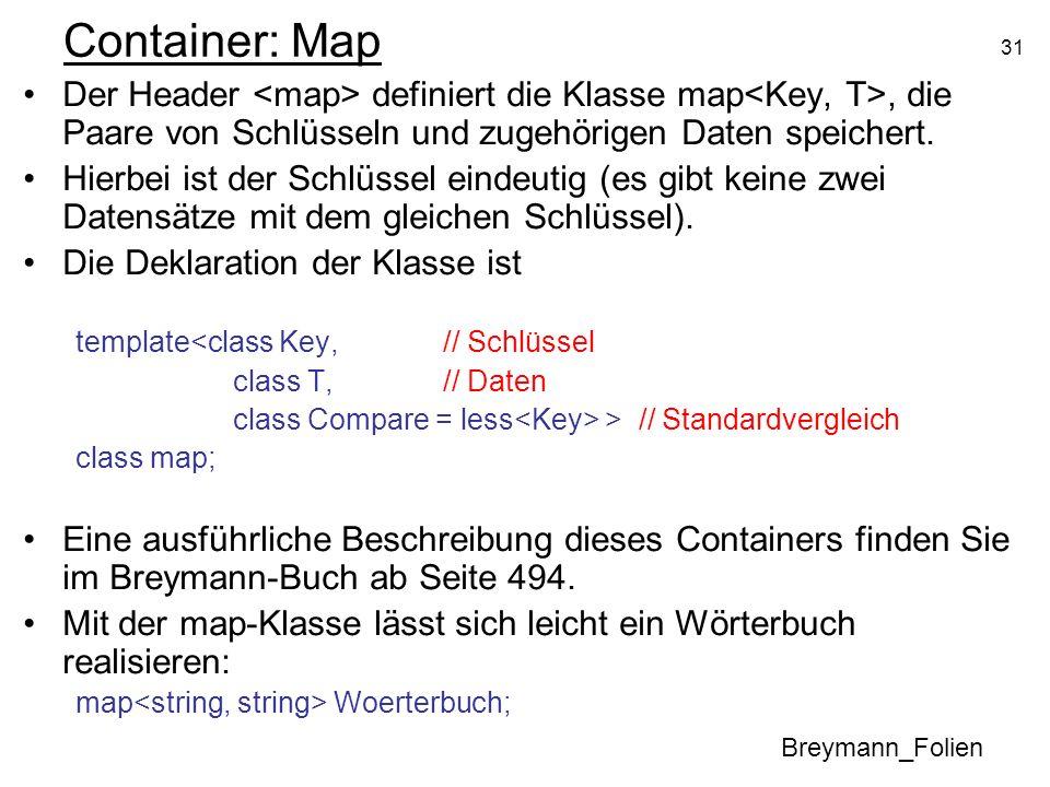 Container: Map Der Header <map> definiert die Klasse map<Key, T>, die Paare von Schlüsseln und zugehörigen Daten speichert.