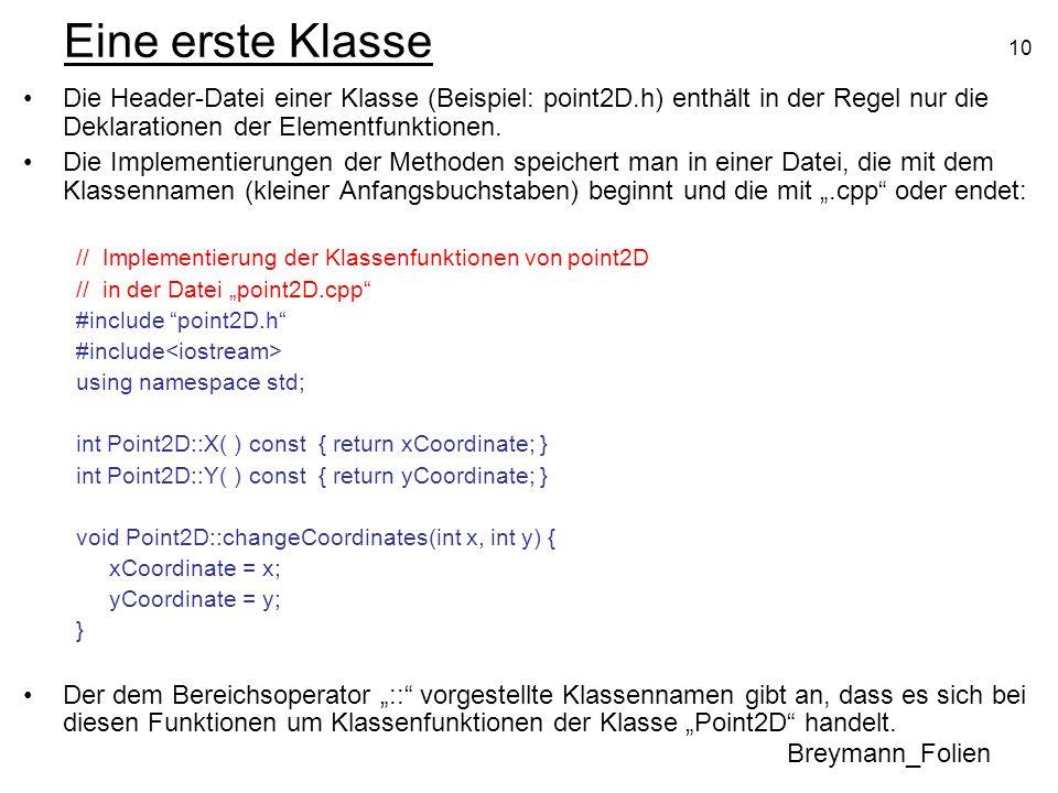 Eine erste KlasseDie Header-Datei einer Klasse (Beispiel: point2D.h) enthält in der Regel nur die Deklarationen der Elementfunktionen.