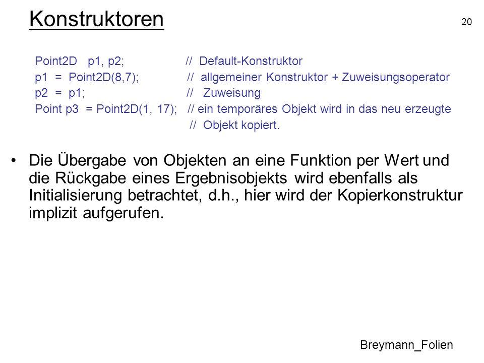 KonstruktorenPoint2D p1, p2; // Default-Konstruktor.
