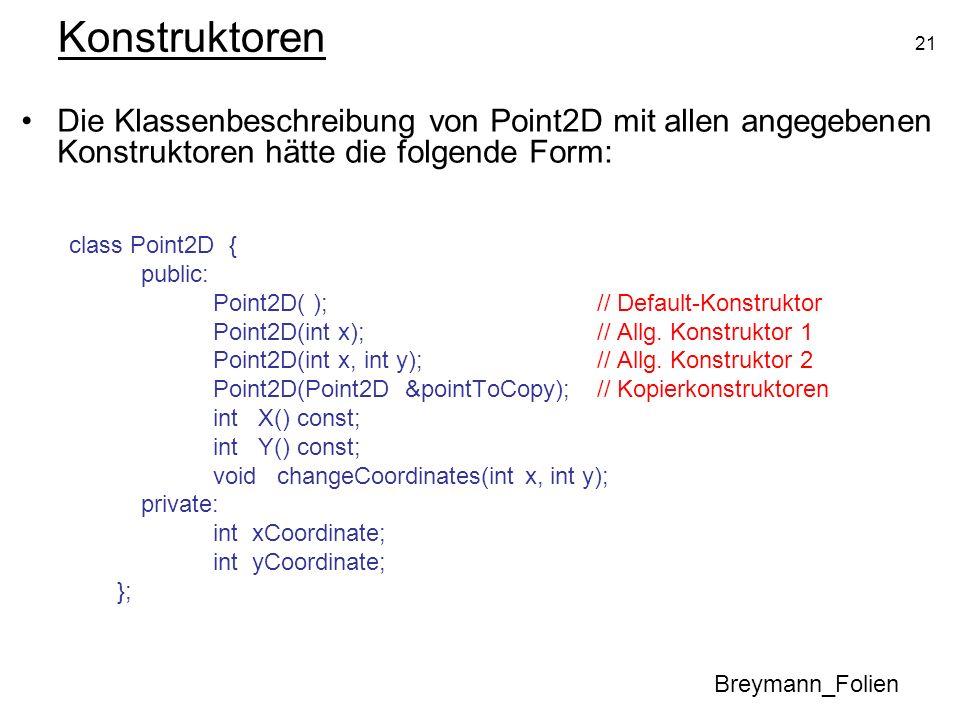 KonstruktorenDie Klassenbeschreibung von Point2D mit allen angegebenen Konstruktoren hätte die folgende Form: