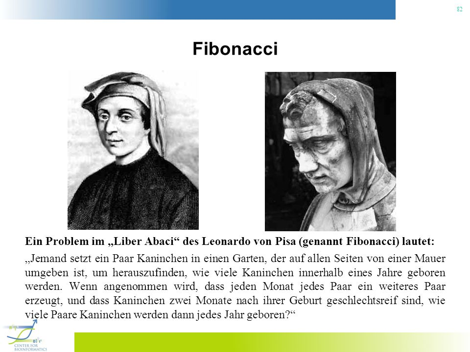 "Fibonacci Ein Problem im ""Liber Abaci des Leonardo von Pisa (genannt Fibonacci) lautet:"