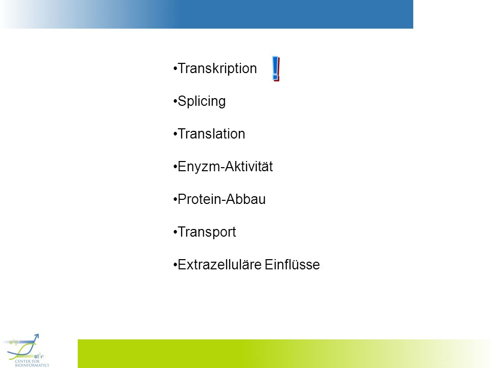 ! Transkription Splicing Translation Enyzm-Aktivität Protein-Abbau
