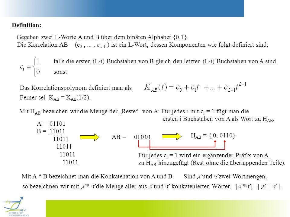 Definition: Gegeben zwei L-Worte A und B über dem binären Alphabet {0,1}.