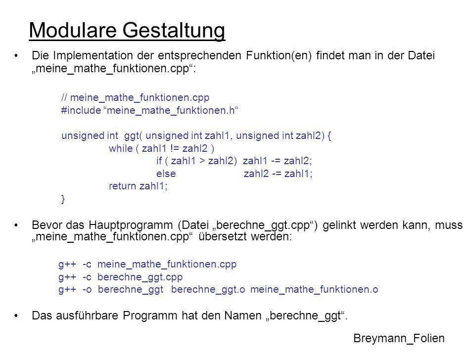 """Modulare GestaltungDie Implementation der entsprechenden Funktion(en) findet man in der Datei """"meine_mathe_funktionen.cpp :"""