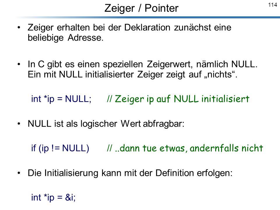 Zeiger / Pointer Zeiger erhalten bei der Deklaration zunächst eine beliebige Adresse.
