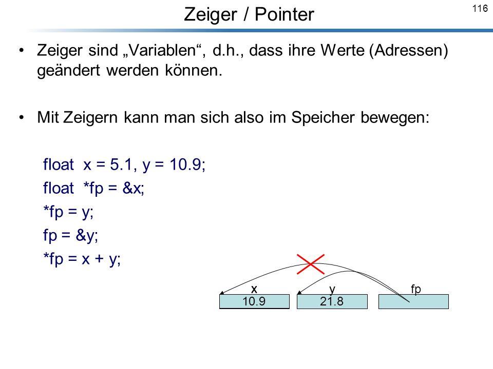 """Zeiger / Pointer Zeiger sind """"Variablen , d.h., dass ihre Werte (Adressen) geändert werden können."""