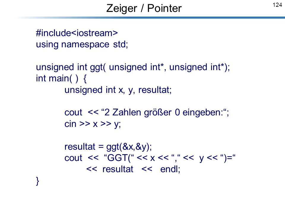 Zeiger / Pointer using namespace std;