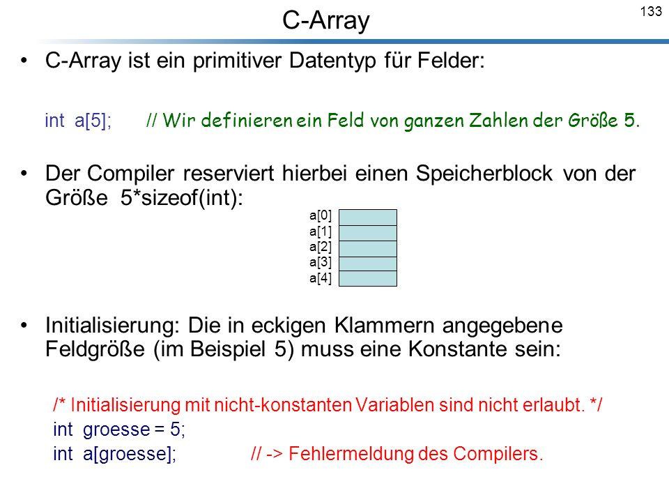C-Array C-Array ist ein primitiver Datentyp für Felder: