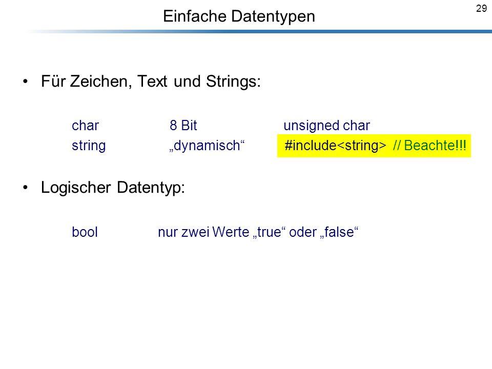 Für Zeichen, Text und Strings: