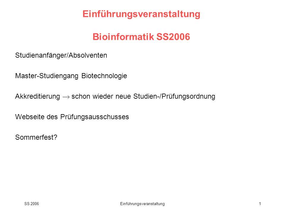 Einführungsveranstaltung Bioinformatik SS2006