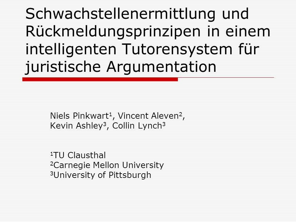 Schwachstellenermittlung und Rückmeldungsprinzipen in einem intelligenten Tutorensystem für juristische Argumentation