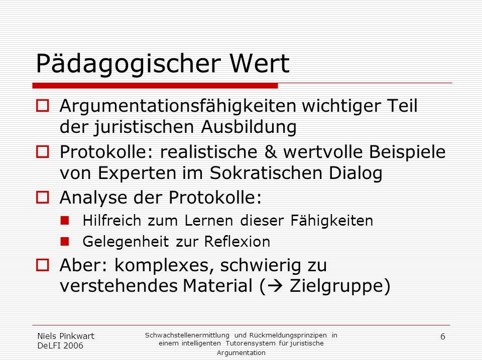 Pädagogischer Wert Argumentationsfähigkeiten wichtiger Teil der juristischen Ausbildung.