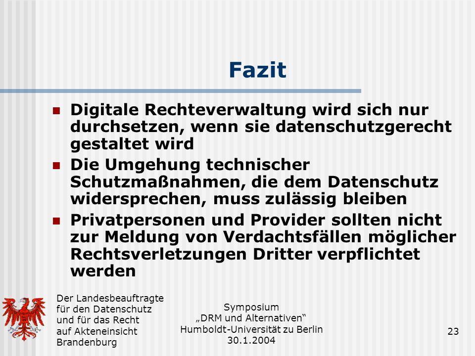 Fazit Digitale Rechteverwaltung wird sich nur durchsetzen, wenn sie datenschutzgerecht gestaltet wird.