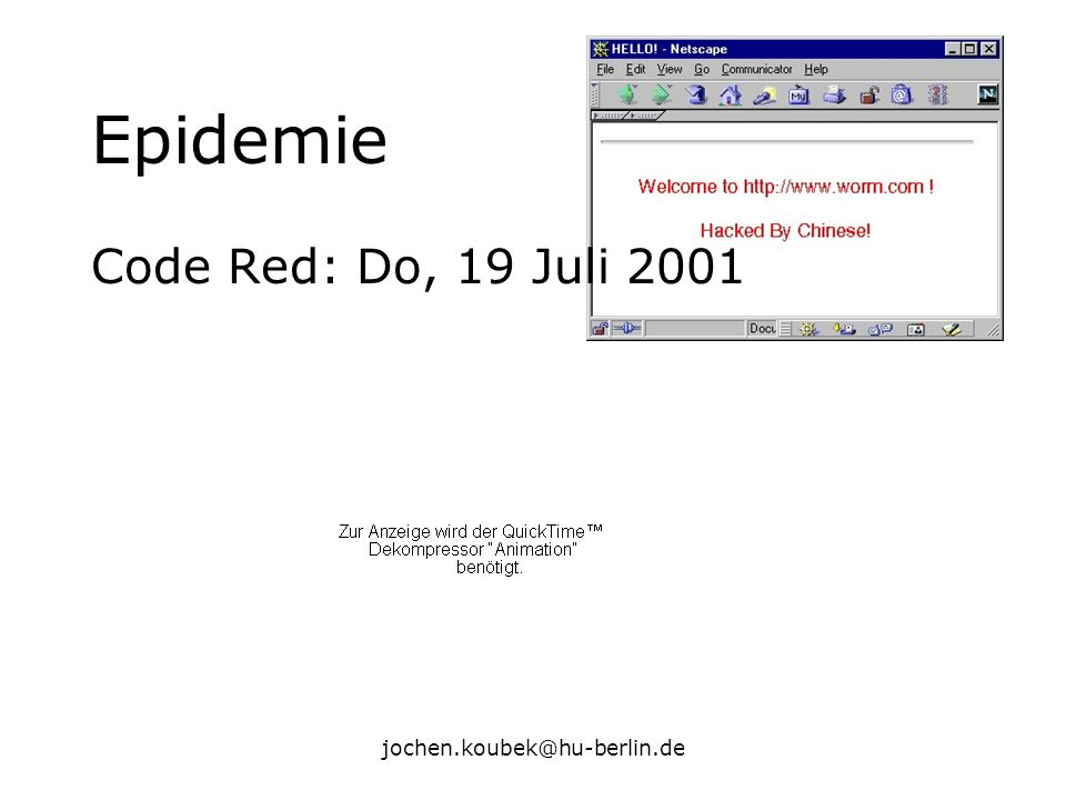 Epidemie Code Red: Do, 19 Juli 2001 jochen.koubek@hu-berlin.de