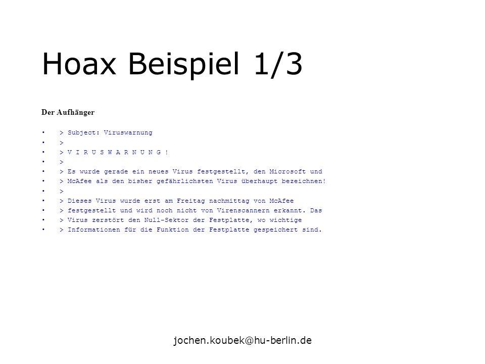 Hoax Beispiel 1/3 jochen.koubek@hu-berlin.de Der Aufhänger
