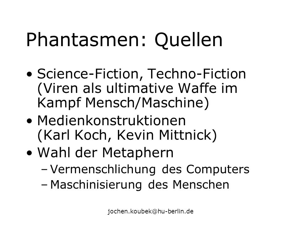 Phantasmen: Quellen Science-Fiction, Techno-Fiction (Viren als ultimative Waffe im Kampf Mensch/Maschine)
