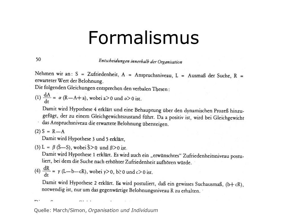 Formalismus Quelle: March/Simon, Organisation und Individuum