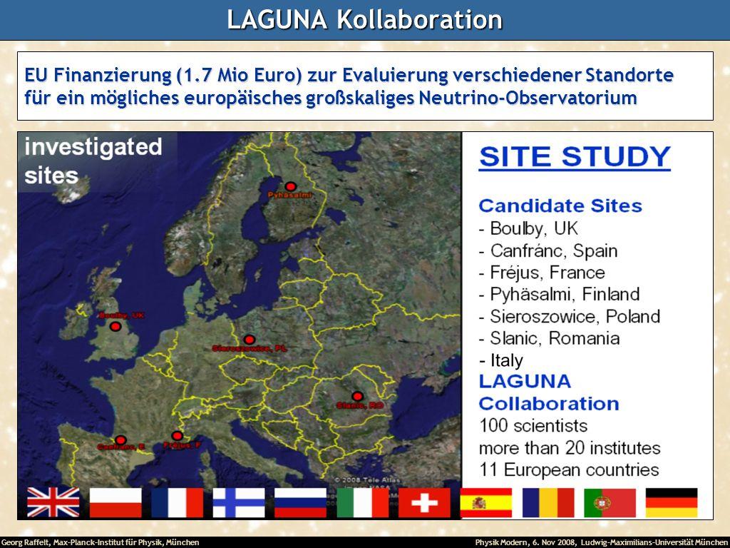 LAGUNA Kollaboration EU Finanzierung (1.7 Mio Euro) zur Evaluierung verschiedener Standorte.