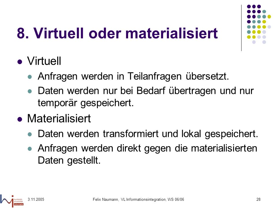 8. Virtuell oder materialisiert
