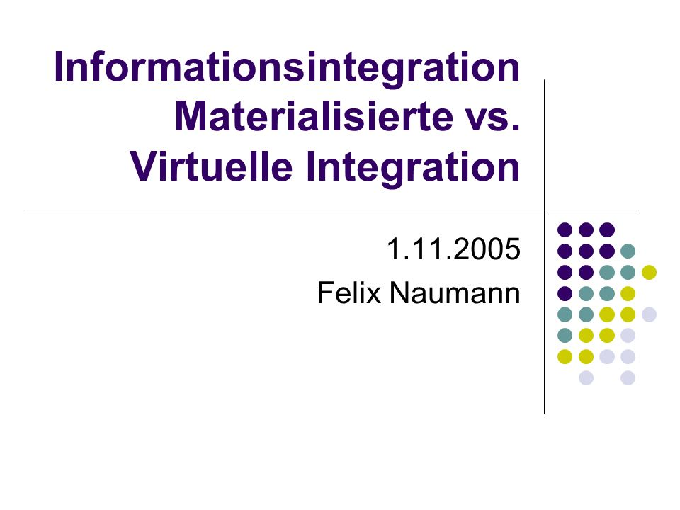 Informationsintegration Materialisierte vs. Virtuelle Integration