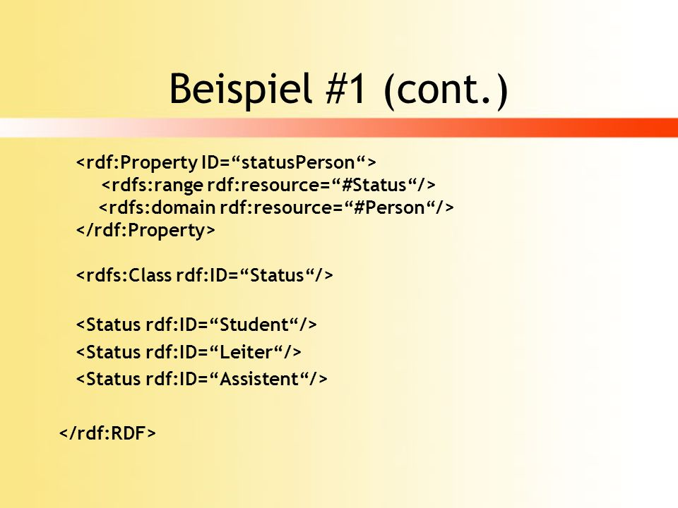 Beispiel #1 (cont.) <rdf:Property ID= statusPerson >
