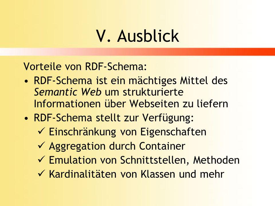 V. Ausblick Vorteile von RDF-Schema: