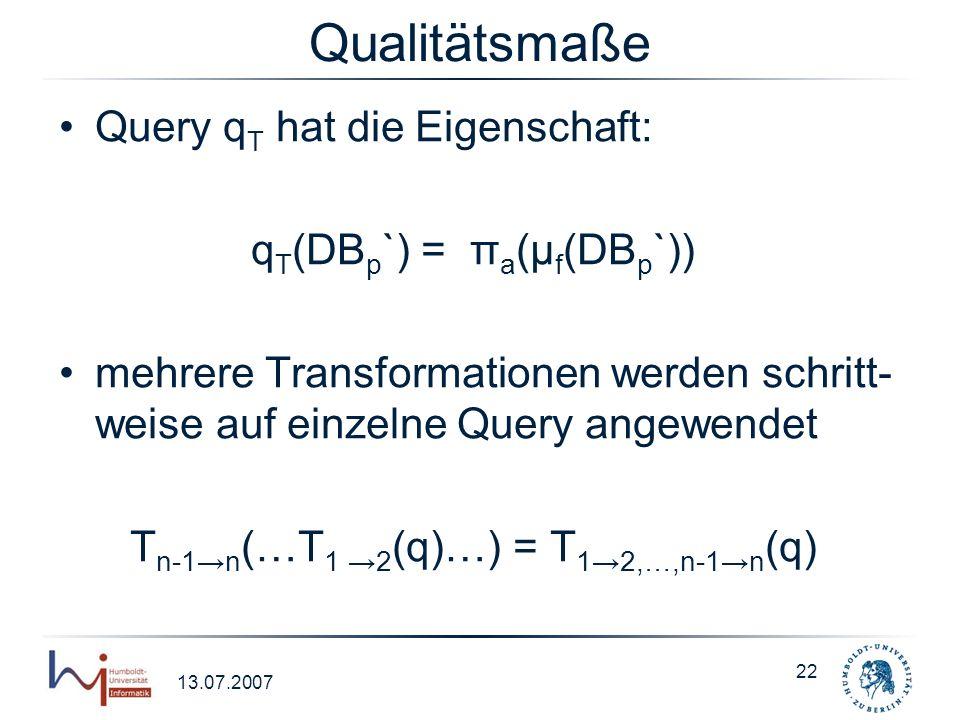 Qualitätsmaße Query qT hat die Eigenschaft: qT(DBp`) = πa(μf(DBp`))