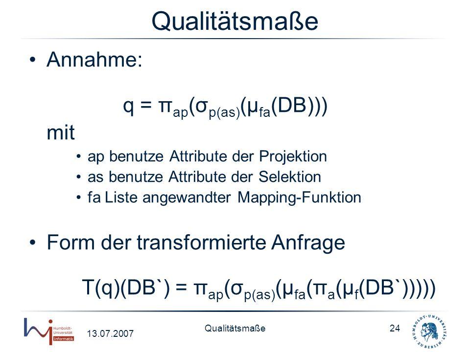 Qualitätsmaße Annahme: q = πap(σp(as)(μfa(DB))) mit
