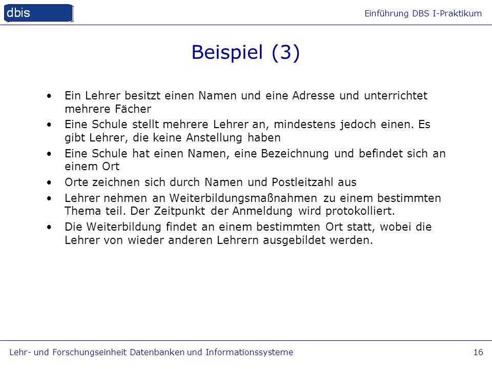 Beispiel (3) Ein Lehrer besitzt einen Namen und eine Adresse und unterrichtet mehrere Fächer.