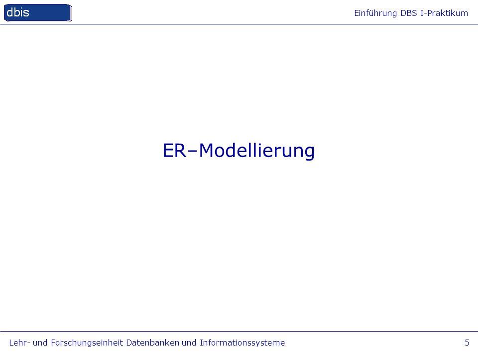 ER–Modellierung Lehr- und Forschungseinheit Datenbanken und Informationssysteme