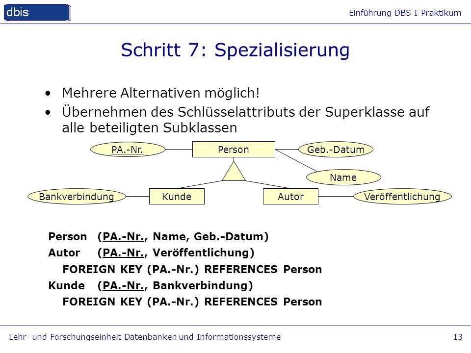 Schritt 7: Spezialisierung