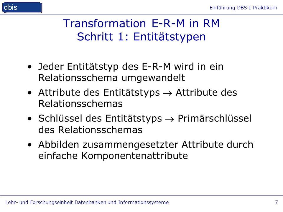 Transformation E-R-M in RM Schritt 1: Entitätstypen