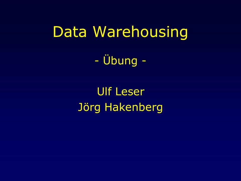 - Übung - Ulf Leser Jörg Hakenberg