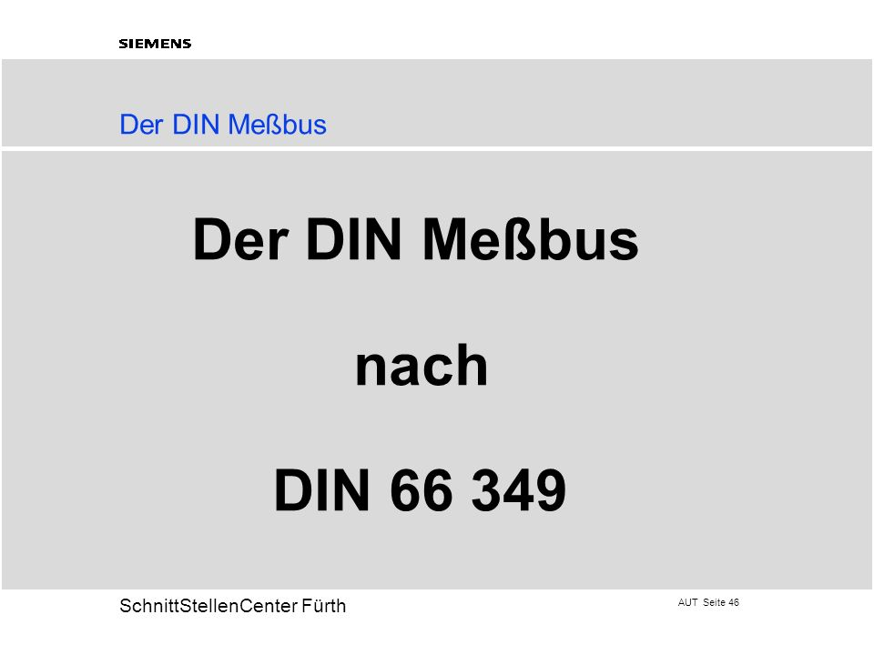 Der DIN Meßbus Der DIN Meßbus nach DIN 66 349