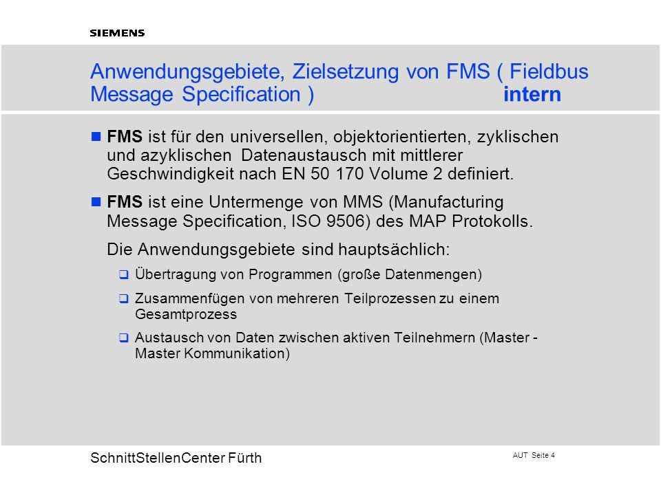 Anwendungsgebiete, Zielsetzung von FMS ( Fieldbus Message Specification ) intern
