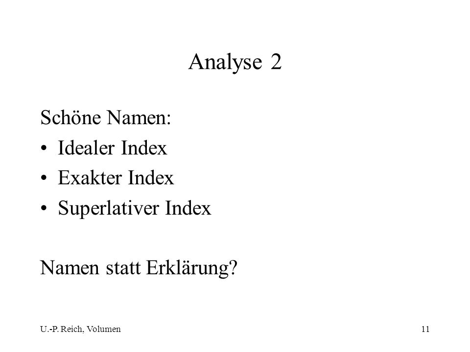 Analyse 2 Schöne Namen: Idealer Index Exakter Index Superlativer Index