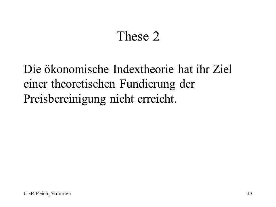 These 2 Die ökonomische Indextheorie hat ihr Ziel einer theoretischen Fundierung der Preisbereinigung nicht erreicht.