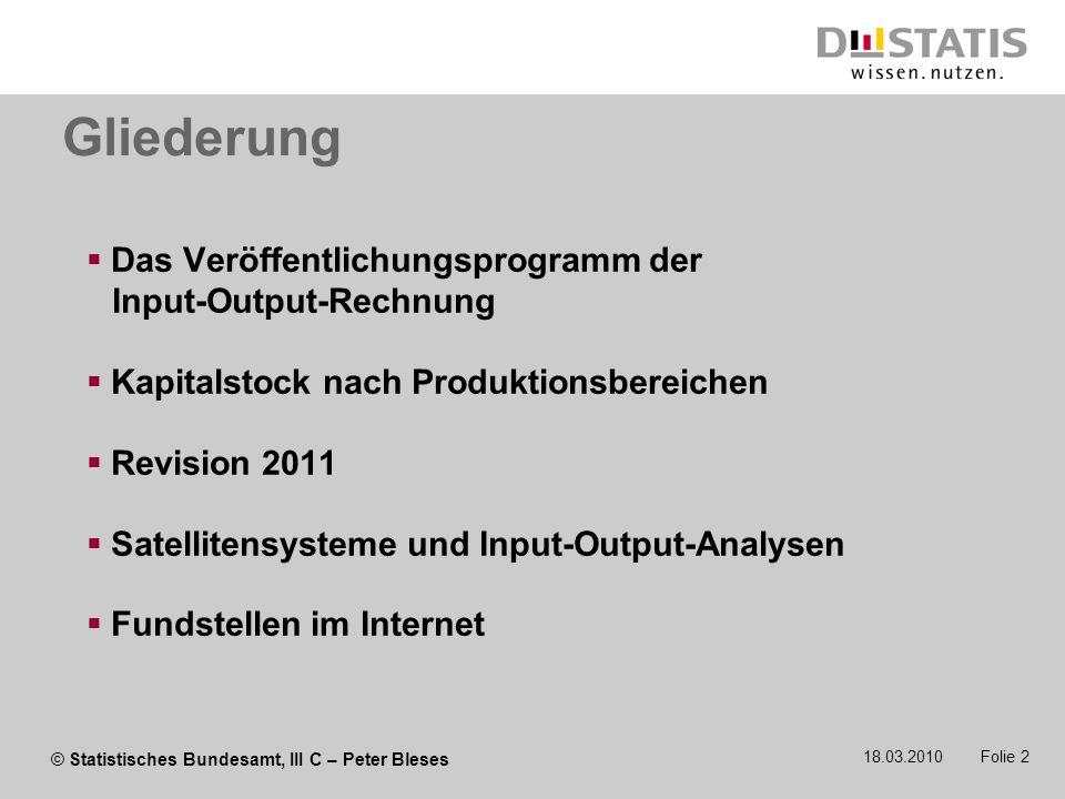 Gliederung Das Veröffentlichungsprogramm der Input-Output-Rechnung